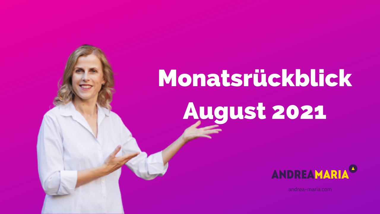 Monatsrückblick August 2021 Andrea Maria Bokler